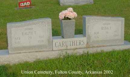 CARUTHERS, RALPH T. - Fulton County, Arkansas | RALPH T. CARUTHERS - Arkansas Gravestone Photos