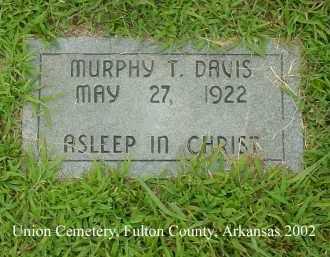 DAVIS, MURPHY T. - Fulton County, Arkansas | MURPHY T. DAVIS - Arkansas Gravestone Photos