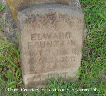 FOUNTAIN, EDWARD - Fulton County, Arkansas | EDWARD FOUNTAIN - Arkansas Gravestone Photos
