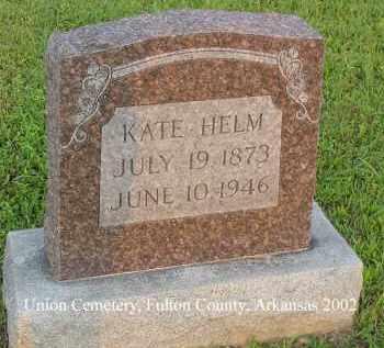 HELM, KATE - Fulton County, Arkansas | KATE HELM - Arkansas Gravestone Photos