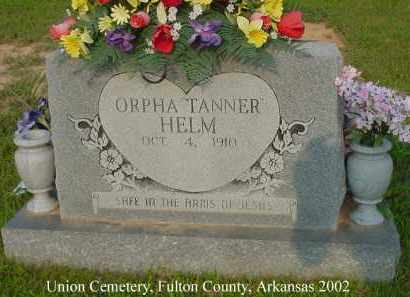 TANNER HELM, ORPHA - Fulton County, Arkansas | ORPHA TANNER HELM - Arkansas Gravestone Photos