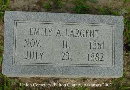 LARGENT, EMILY A. - Fulton County, Arkansas | EMILY A. LARGENT - Arkansas Gravestone Photos
