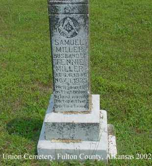 MILLER, SAMUEL - Fulton County, Arkansas | SAMUEL MILLER - Arkansas Gravestone Photos