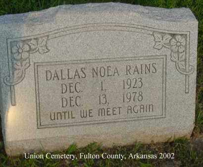 RAINS, DALLAS NOEA - Fulton County, Arkansas | DALLAS NOEA RAINS - Arkansas Gravestone Photos