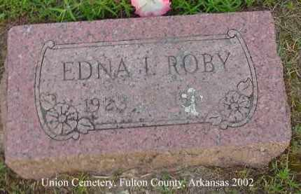 ROBY, EDNA I. - Fulton County, Arkansas | EDNA I. ROBY - Arkansas Gravestone Photos