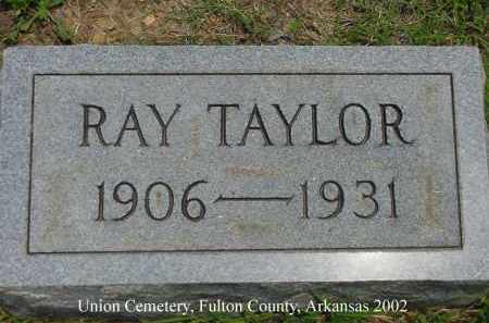 TAYLOR, RAY - Fulton County, Arkansas | RAY TAYLOR - Arkansas Gravestone Photos