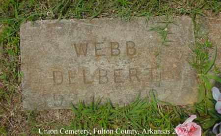 WEBB, DELBERT - Fulton County, Arkansas | DELBERT WEBB - Arkansas Gravestone Photos