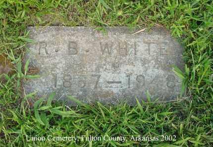 WHITE, R. B. - Fulton County, Arkansas | R. B. WHITE - Arkansas Gravestone Photos