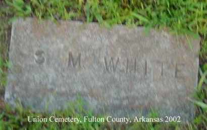 WHITE, S. M. - Fulton County, Arkansas | S. M. WHITE - Arkansas Gravestone Photos