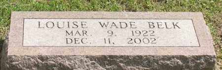 WADE BELK, LOUISE - Garland County, Arkansas | LOUISE WADE BELK - Arkansas Gravestone Photos