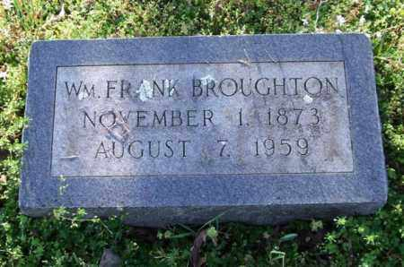 BROUGHTON, WILLIAM FRANK - Garland County, Arkansas | WILLIAM FRANK BROUGHTON - Arkansas Gravestone Photos
