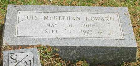 MCKEEHAN HOWARD, LOIS - Garland County, Arkansas | LOIS MCKEEHAN HOWARD - Arkansas Gravestone Photos