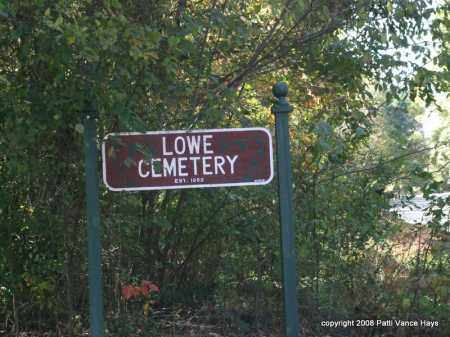 *LOWE CEMETERY, SIGN - Garland County, Arkansas | SIGN *LOWE CEMETERY - Arkansas Gravestone Photos