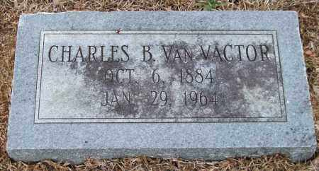 VAN VACTOR, CHARLES B. - Garland County, Arkansas | CHARLES B. VAN VACTOR - Arkansas Gravestone Photos