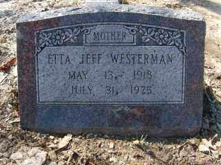 WESTERMAN, ETTA JEFF - Garland County, Arkansas | ETTA JEFF WESTERMAN - Arkansas Gravestone Photos