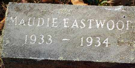 EASTWOOD, MAUDIE - Grant County, Arkansas | MAUDIE EASTWOOD - Arkansas Gravestone Photos