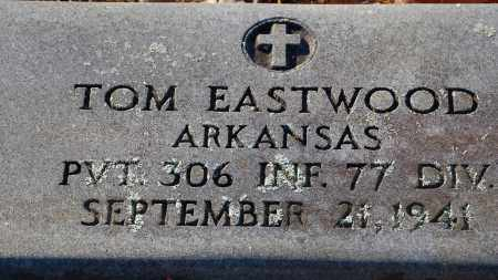 EASTWOOD (VETERAN), TOM - Grant County, Arkansas | TOM EASTWOOD (VETERAN) - Arkansas Gravestone Photos