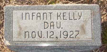 KELLY, INFANT DAUGHTER - Grant County, Arkansas | INFANT DAUGHTER KELLY - Arkansas Gravestone Photos
