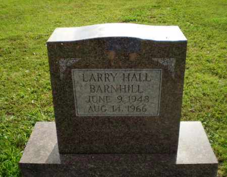 BARNHILL, LARRY HALL - Greene County, Arkansas | LARRY HALL BARNHILL - Arkansas Gravestone Photos
