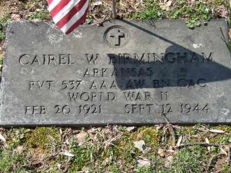 BIRMINGHAM (VETERAN WWII), CAIREL W. - Greene County, Arkansas | CAIREL W. BIRMINGHAM (VETERAN WWII) - Arkansas Gravestone Photos