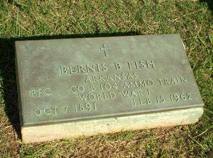 FISH  (VETERAN WWI), BERNIS B - Greene County, Arkansas | BERNIS B FISH  (VETERAN WWI) - Arkansas Gravestone Photos