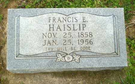 HAISLIP, FRANCIS E - Greene County, Arkansas | FRANCIS E HAISLIP - Arkansas Gravestone Photos