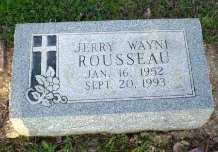 ROUSSEAU, JERRY WAYNE - Greene County, Arkansas | JERRY WAYNE ROUSSEAU - Arkansas Gravestone Photos