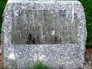 BALL, WILLIAM FRANKLIN, DR - Independence County, Arkansas | WILLIAM FRANKLIN, DR BALL - Arkansas Gravestone Photos