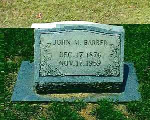 BARBER, JOHN MONROE - Independence County, Arkansas | JOHN MONROE BARBER - Arkansas Gravestone Photos