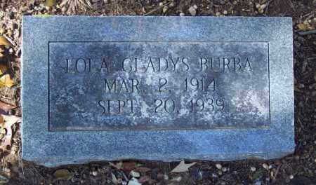 BURBA, LOLA GLADYS - Independence County, Arkansas | LOLA GLADYS BURBA - Arkansas Gravestone Photos