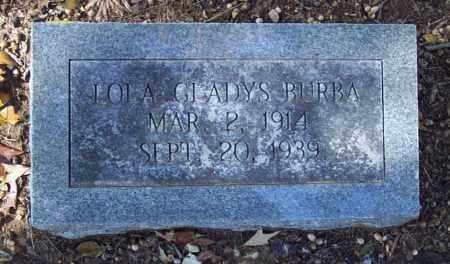 BURBA, LOLA GLADYS - Independence County, Arkansas | LOLA GLADYS BURBA - Arkansas Gravestone Photos