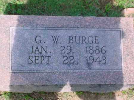 BURGE, G. W. - Independence County, Arkansas | G. W. BURGE - Arkansas Gravestone Photos