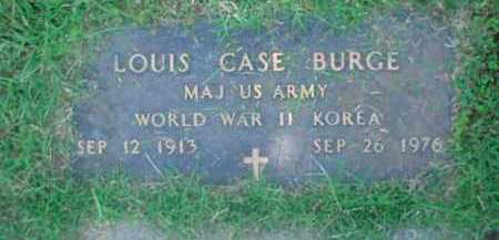 BURGE  (VETERAN 2 WARS), LOUIS CASE - Independence County, Arkansas | LOUIS CASE BURGE  (VETERAN 2 WARS) - Arkansas Gravestone Photos