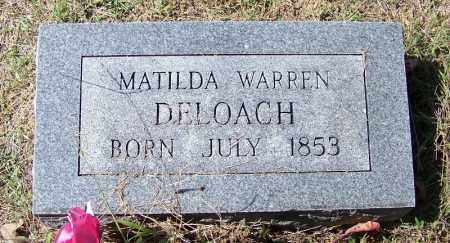 DELOACH, MATILDA WARREN - Independence County, Arkansas | MATILDA WARREN DELOACH - Arkansas Gravestone Photos