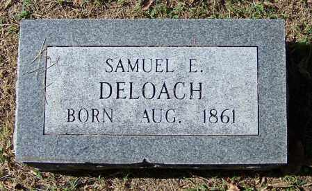 DELOACH, SAMUEL E - Independence County, Arkansas | SAMUEL E DELOACH - Arkansas Gravestone Photos