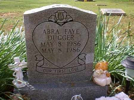 DUGGER, ABRA FAYE - Independence County, Arkansas | ABRA FAYE DUGGER - Arkansas Gravestone Photos