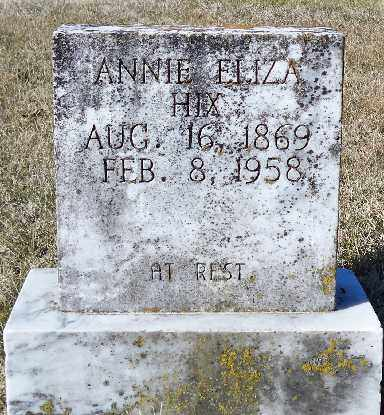 HIX, ANNIE ELIZA - Independence County, Arkansas | ANNIE ELIZA HIX - Arkansas Gravestone Photos