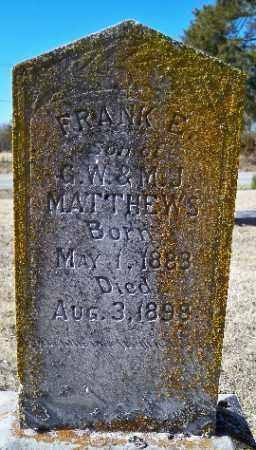 MATTHEWS,, FRANK E. - Independence County, Arkansas | FRANK E. MATTHEWS, - Arkansas Gravestone Photos