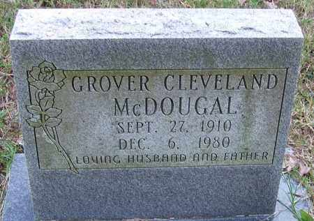 MCDOUGAL, GROVER CLEVELAND - Independence County, Arkansas | GROVER CLEVELAND MCDOUGAL - Arkansas Gravestone Photos