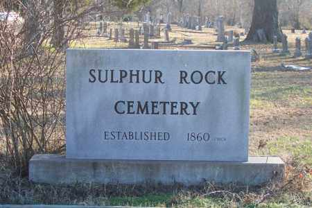*SULPHUR ROCK CEMETERY SIGN, . - Independence County, Arkansas | . *SULPHUR ROCK CEMETERY SIGN - Arkansas Gravestone Photos
