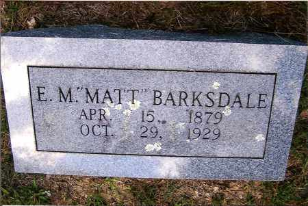 "BARKSDALE, E. M. ""MATT"" - Izard County, Arkansas | E. M. ""MATT"" BARKSDALE - Arkansas Gravestone Photos"