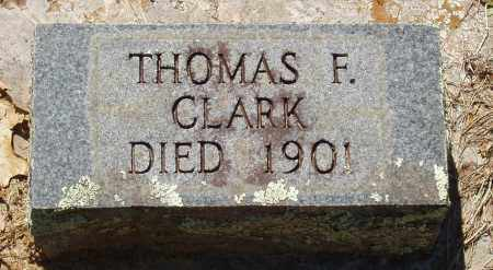 CLARK, THOMAS F - Izard County, Arkansas | THOMAS F CLARK - Arkansas Gravestone Photos