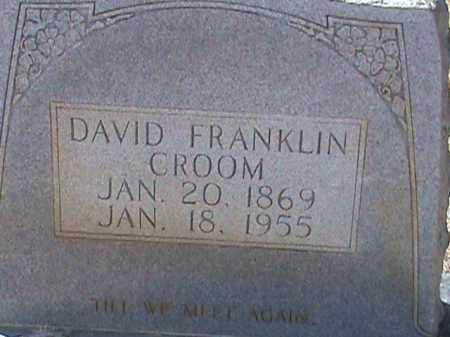 CROOM, DAVID FRANKLIN - Izard County, Arkansas | DAVID FRANKLIN CROOM - Arkansas Gravestone Photos