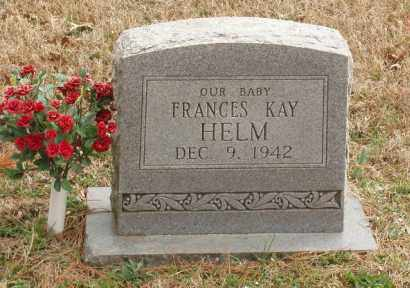HELM, FRANCES KAY - Izard County, Arkansas | FRANCES KAY HELM - Arkansas Gravestone Photos