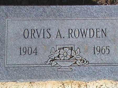 ROWDEN, ORVIS A. - Izard County, Arkansas | ORVIS A. ROWDEN - Arkansas Gravestone Photos