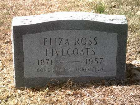 ROSS FIVECOATS, ELIZA - Jackson County, Arkansas | ELIZA ROSS FIVECOATS - Arkansas Gravestone Photos
