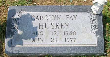 HUSKEY, CAROLYN FAY - Jackson County, Arkansas | CAROLYN FAY HUSKEY - Arkansas Gravestone Photos