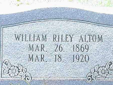 ALTOM, WILLIAM RILEY - Lafayette County, Arkansas | WILLIAM RILEY ALTOM - Arkansas Gravestone Photos