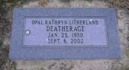 LITHERLAND DEATHERAGE, OPAL KATHRYN - Lawrence County, Arkansas | OPAL KATHRYN LITHERLAND DEATHERAGE - Arkansas Gravestone Photos