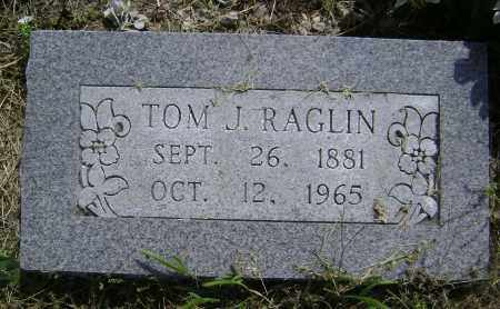 RAGLIN, TOM J. - Lawrence County, Arkansas | TOM J. RAGLIN - Arkansas Gravestone Photos